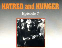 Episode Seven: Hatred and Hunger